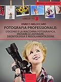 Impara la fotografia. Livello 3: Fotografia professionale (Italian Edition)