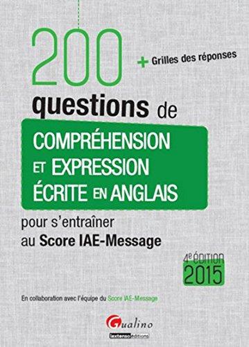200 questions de Compréhension et Expression écrite en anglais (pour les sessions 2015), 4ème éditio