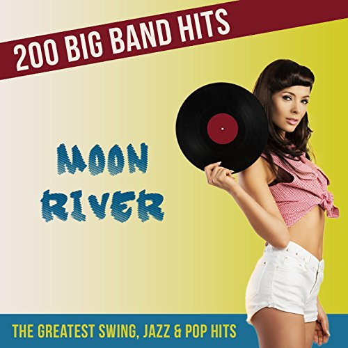 Moon River - 200 Big Band Hits...