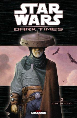 Lire en ligne Star Wars - Dark Times T03 : Blue Harvest pdf, epub