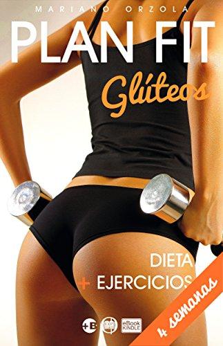 PLAN FIT GLÚTEOS: DIETA + EJERCICIOS (Colección Más Bienestar) por Mariano Orzola