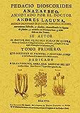 Pedacio Dioscorides Anazarbeo, annotado por el doctor Andres Laguna (2 tomos)
