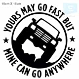 #3: signEver Yours May Go Fast Mine CAN Go Anywhere Car Styling Jeep Sticker 15cm Vinyl Decal