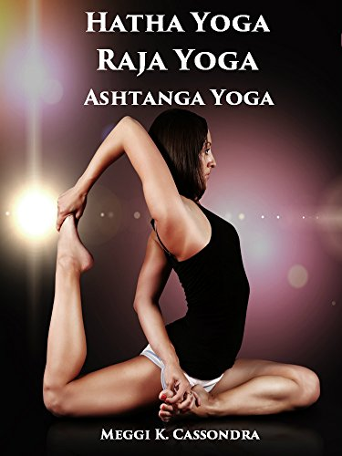 Hatha Yoga Raja Yoga Ashtanga Yoga (English Edition) eBook ...