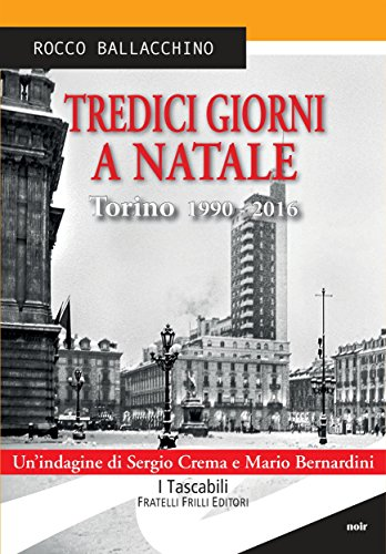 Tredici giorni a Natale. Torino 1990 - 2016