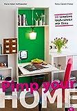 Wohnideen: Pimp your home - 30 kreative Wohnideen mit Ikea. Schnell umzusetzende Tipps zum Möbel verschönern und umgestalten nach dem Prinzip Remake Ikea
