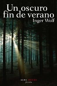 Un oscuro fin de verano par Inger Wolf