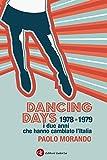 Image de Dancing Days: 1978-1979. I due anni che hanno camb