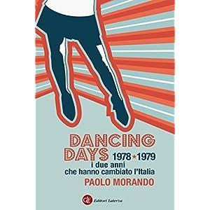 Dancing Days: 1978-1979. I due anni che hanno camb