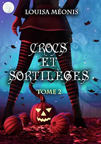 Crocs et sortilèges: Tome 2 par Louisa Méonis