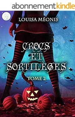 Crocs et sortilèges: Tome 2