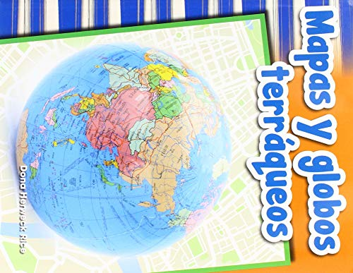 Mapas Y Globos Terraqueos (Maps and Globes) (Spanish Version) (Primary Source Readers)