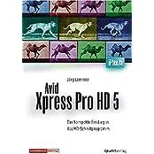 Avid Xpress Pro HD 5. DVD-Video: Das DVD-Seminar für den kompakten Einstieg in das HD-Schnittprogramm