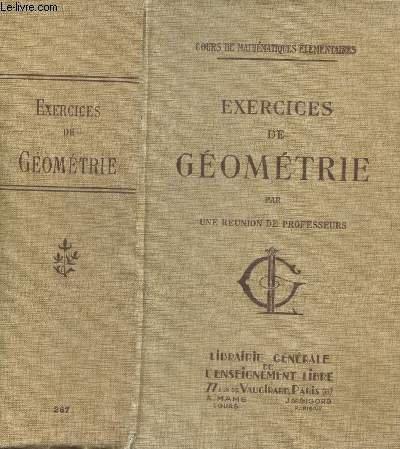 EXERCICES DE GEOMETRIE - COMPRENANT DES METHODES GEOMETRIQUES ET 2000 QUESTIONS RESOLUES / COURS DE MATHEMATIQUES ELEMENTAIRES / HUITIEME EDITION.