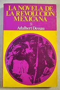 La Novela de la Revolucion Mexicana par A Dessau