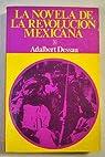 La Novela de la Revolucion Mexicana par Dessau