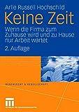 Keine Zeit: Wenn die Firma zum Zuhause wird und zu Hause nur Arbeit Wartet (Geschlecht und Gesellschaft) (German Edition)