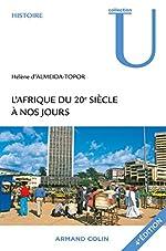 L'Afrique du 20e siècle à nos jours de Hélène d'Almeida-Topor