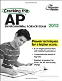 Cracking the AP Environmental Science Exam, 2013 Edition (College Test Preparation)