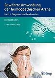 Bewährte Anwendung der homöopathischen Arznei: Band 1: Diagnosen und Beschwerden - Norbert Enders