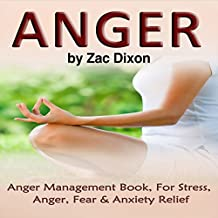 Anger, 2nd Edition: Anger Management Book for Stress, Anger, Fear & Anxiety Relief