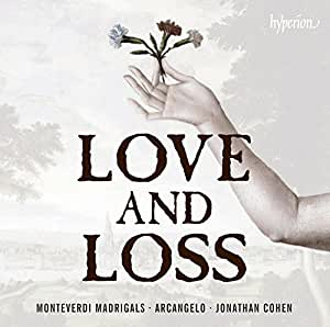 Monteverdi: Madrigals Of Love and Loss [Jonathan Cohen, James Gilchrist, Arcangelo] [Hyperion: CDA68019]