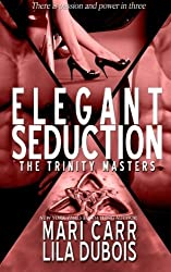 Elegant Seduction (Trinity Masters) (Volume 6) by Mari Carr (2015-12-12)
