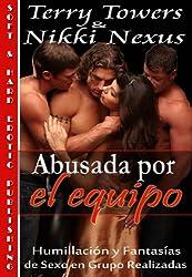 Abusada por el equipo (Humillación y fantasías de sexo realizadas en grupo) (Spanish Edition)
