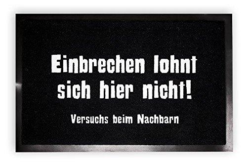 Fußmatte mit dem Spruch: Einbrechen lohnt sich hier nicht! (40x 60cm)