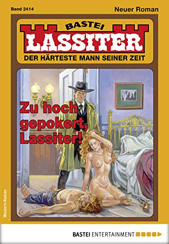 Lassiter 2414 - Western: Zu hoch gepokert, Lassiter!