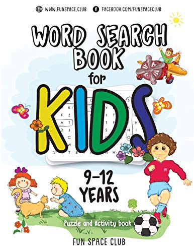Word Search Books for Kids 9-12: Word Search Puzzles for Kids Activities Workbooks age 9 10 11 12 year olds (Fun Space Club Games Word Search Puzzles for Kids) -