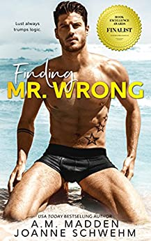 Finding Mr. Wrong (The Mr. Wrong Series Book 1) by [Schwehm, Joanne, Madden, A.M.]