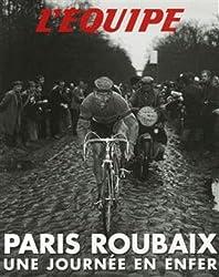 Paris roubaix - Une journée en enfer