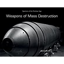 Weapons of Mass Destruction: Specters of the Nuclear Age