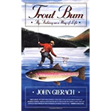 Trout Bum by Gierach, John 1st (first) Fireside Edition [Paperback(1988/1/15)]