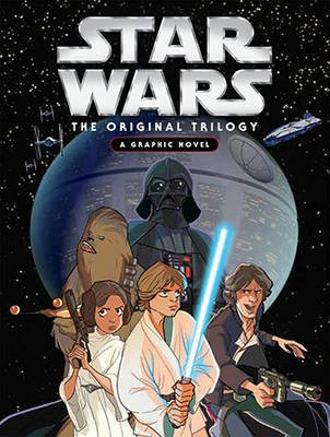 Star Wars: the Original Trilogy: A Graphic Novel