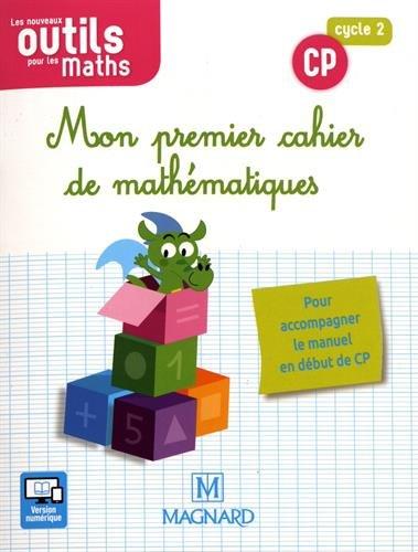 Mon premier cahier de mathématiques CP cycle 2 Les nouveaux outils pour les maths