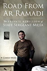 Road from Ar Ramadi: The Private Rebellion of Sergeant Camilo Mejia