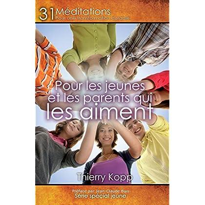 Pour les jeunes et les parents qui les aiment: 31 méditations pour une transformation durable