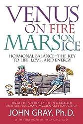 Venus on Fire, Mars on Ice: Hormonal Balance--The Key to Life, Love, and Energy
