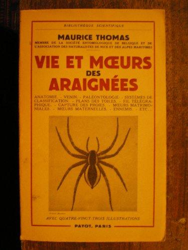 Maurice Thomas,... Vie et moeurs des araignées, anatomie, venin, paléontologie, systèmes de classification, plan des toiles, fil télégraphique, capture des proies, moeurs matrimoniales, moeurs maternelles, ennemis