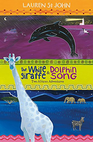 The White Giraffe Series: The White Giraffe and Dolphin Song: Two African Adventures - books 1 and 2