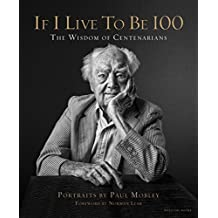 If I Live to Be 100: The Wisdom of Centenarians