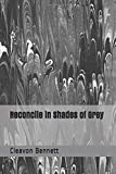 Reconcile in Shades of Grey