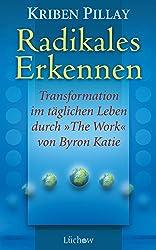 Radikales Erkennen: Transformationen im täglichen Leben durch