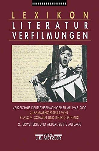 Lexikon Literaturverfilmungen: Verzeichnis deutschsprachiger Filme 1945-2000