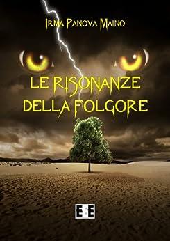 Le risonanze della folgore: 3 (Altrimondi) (Italian Edition) by [Irma Panova Maino]