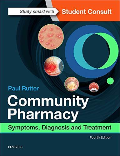 Community Pharmacy: Symptoms, Diagnosis and Treatment, 4e por Paul Rutter FFRPS MRPharmS PhD