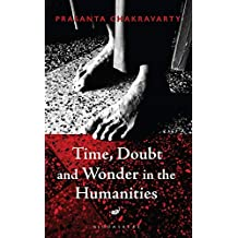 Time, Doubt and Wonder in the Humanities: Between the Tick and the Tock