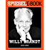 Willy Brandt (1913-1992): Ein SPIEGEL E-Book